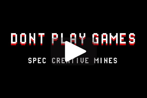 StudioConover - Video | CREATIVE MINES: Don't Play Games. Spec Creative Mines.